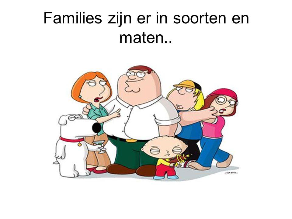 Families zijn er in soorten en maten..
