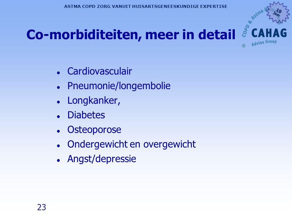 23 ASTMA COPD ZORG VANUIT HUISARTSGENEESKUNDIGE EXPERTISE 10 jaar 10 jaar Co-morbiditeiten, meer in detail l Cardiovasculair l Pneumonie/longembolie l