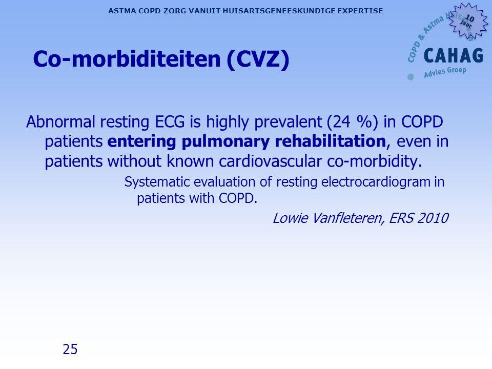 25 ASTMA COPD ZORG VANUIT HUISARTSGENEESKUNDIGE EXPERTISE 10 jaar 10 jaar Co-morbiditeiten (CVZ) Abnormal resting ECG is highly prevalent (24 %) in CO