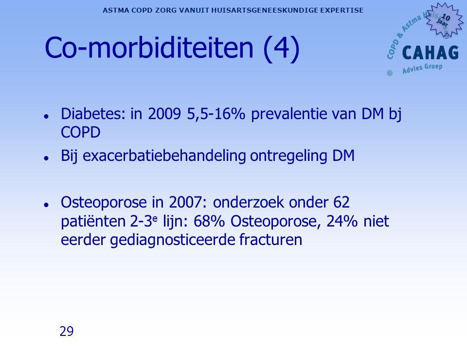 29 ASTMA COPD ZORG VANUIT HUISARTSGENEESKUNDIGE EXPERTISE 10 jaar 10 jaar Co-morbiditeiten (4) l Diabetes: in 2009 5,5-16% prevalentie van DM bj COPD