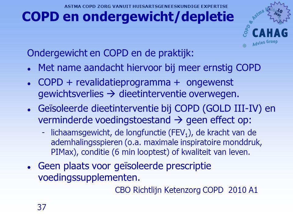 37 ASTMA COPD ZORG VANUIT HUISARTSGENEESKUNDIGE EXPERTISE 10 jaar 10 jaar COPD en ondergewicht/depletie Ondergewicht en COPD en de praktijk: l Met nam