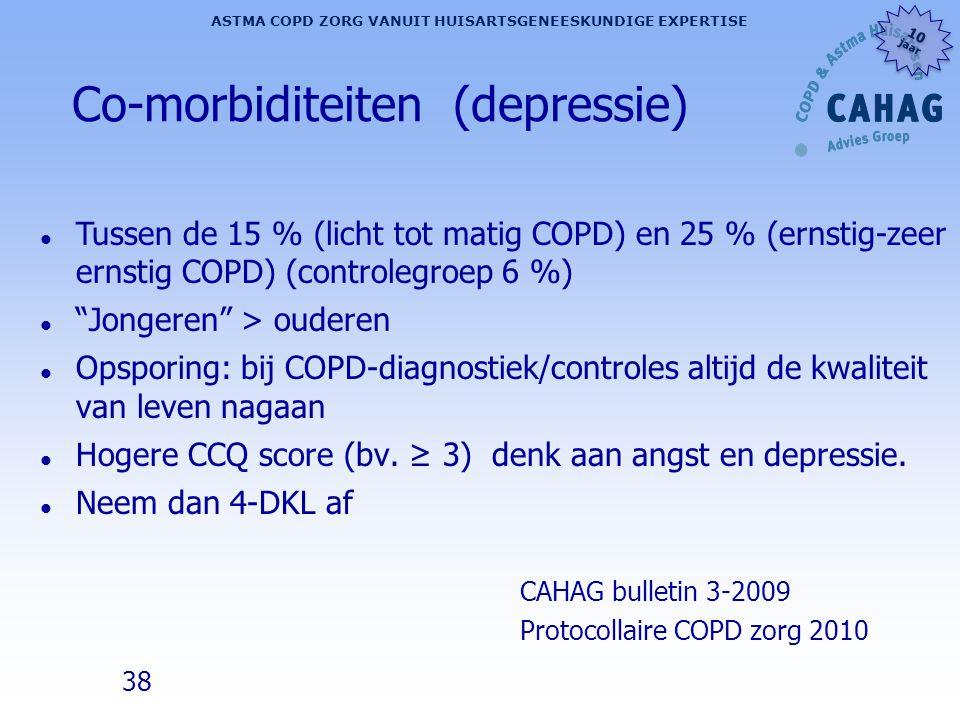 38 ASTMA COPD ZORG VANUIT HUISARTSGENEESKUNDIGE EXPERTISE 10 jaar 10 jaar Co-morbiditeiten (depressie) l Tussen de 15 % (licht tot matig COPD) en 25 %
