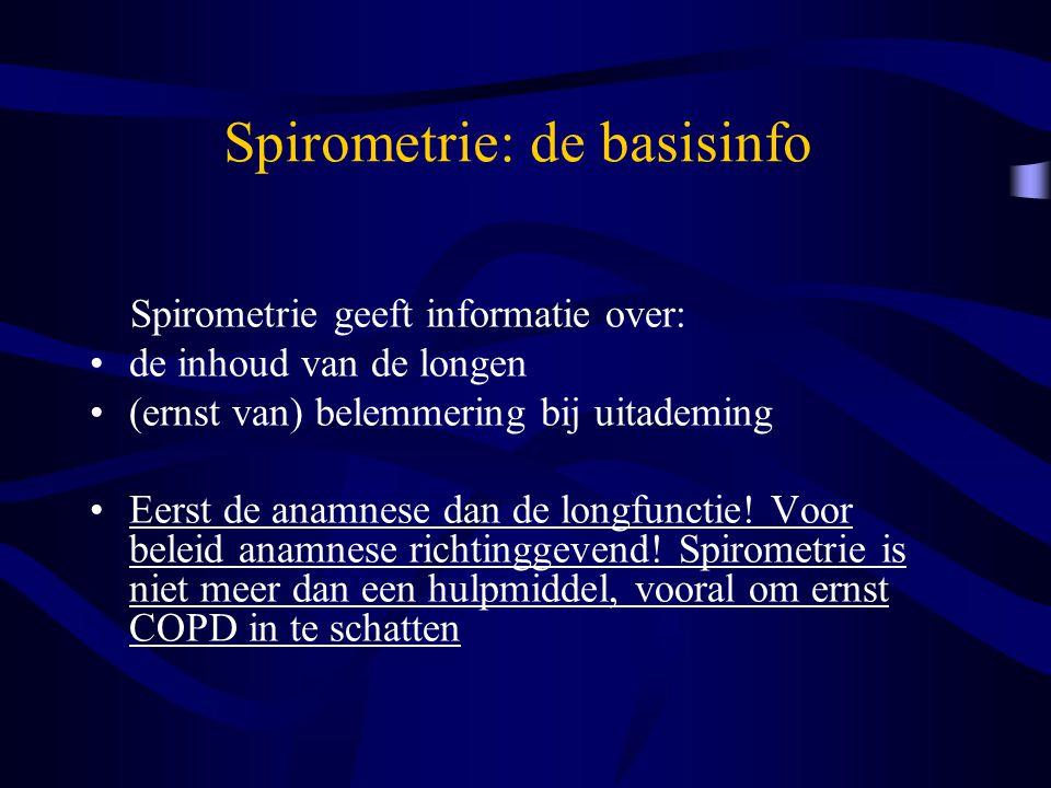 Spirometrie: de basisinfo Spirometrie geeft informatie over: de inhoud van de longen (ernst van) belemmering bij uitademing Eerst de anamnese dan de l