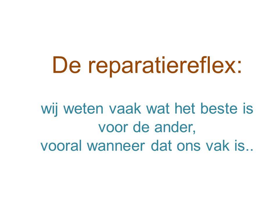 De reparatiereflex: wij weten vaak wat het beste is voor de ander, vooral wanneer dat ons vak is..