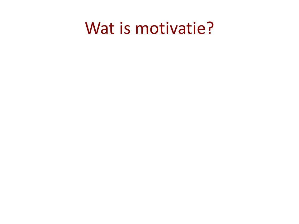 Wat is motivatie?