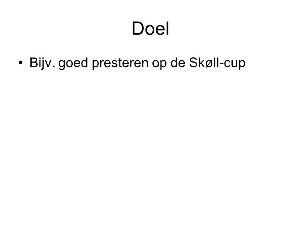 Doel Bijv. goed presteren op de Skøll-cup