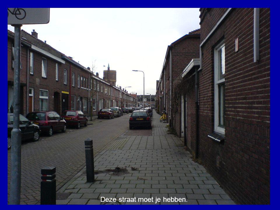 Deze straat moet je hebben.