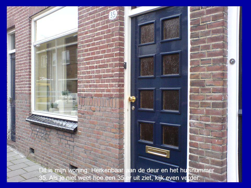 Dit is mijn woning. Herkenbaar aan de deur en het huisnummer 35.