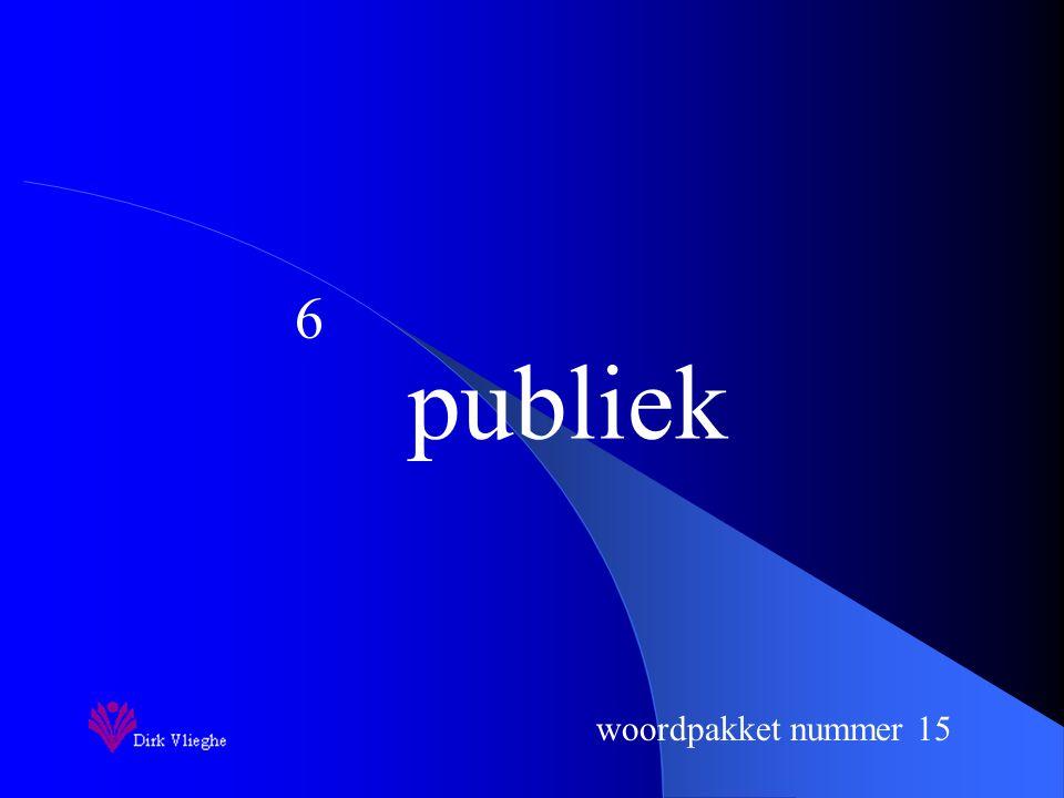 woordpakket nummer 15 Je schrijft nu het woord op. woordpakket nummer 10