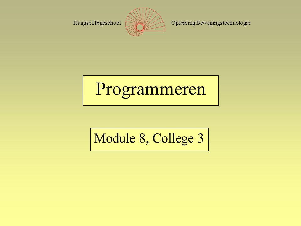 Opleiding BewegingstechnologieHaagse Hogeschool Programmeren Module 8, College 3