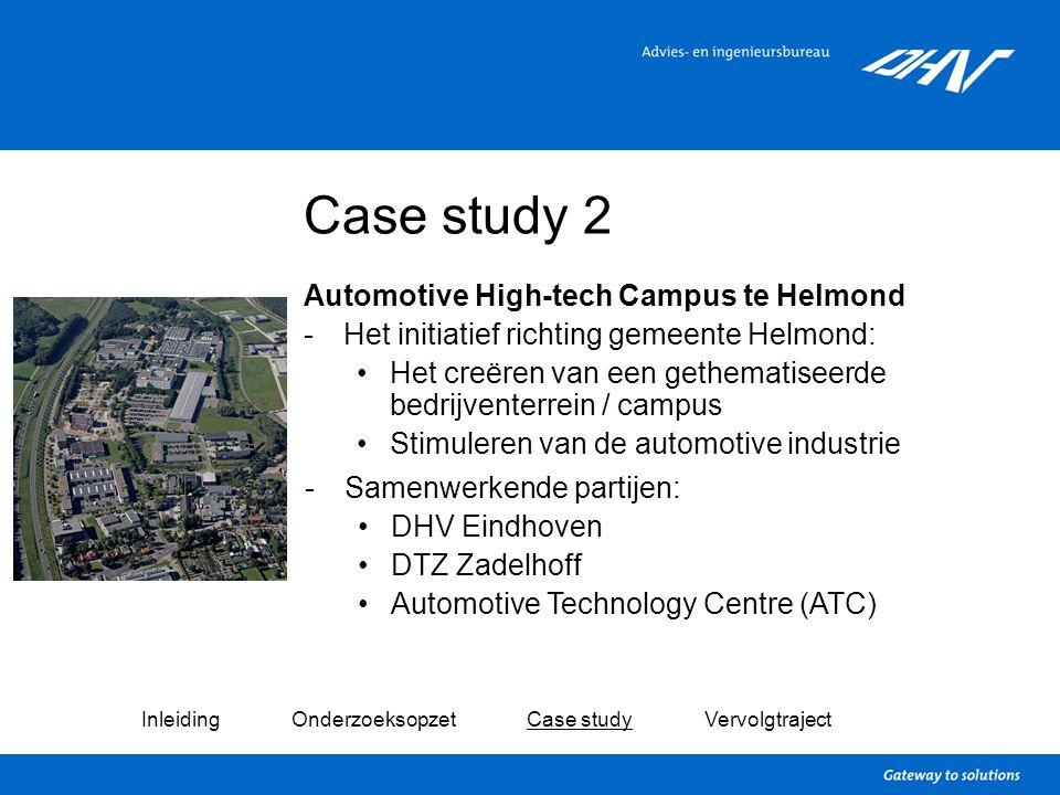 Case study 2 Automotive High-tech Campus te Helmond -Het initiatief richting gemeente Helmond: Het creëren van een gethematiseerde bedrijventerrein /