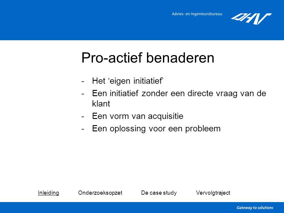 Pro-actief benaderen -Het 'eigen initiatief' -Een initiatief zonder een directe vraag van de klant -Een vorm van acquisitie -Een oplossing voor een pr