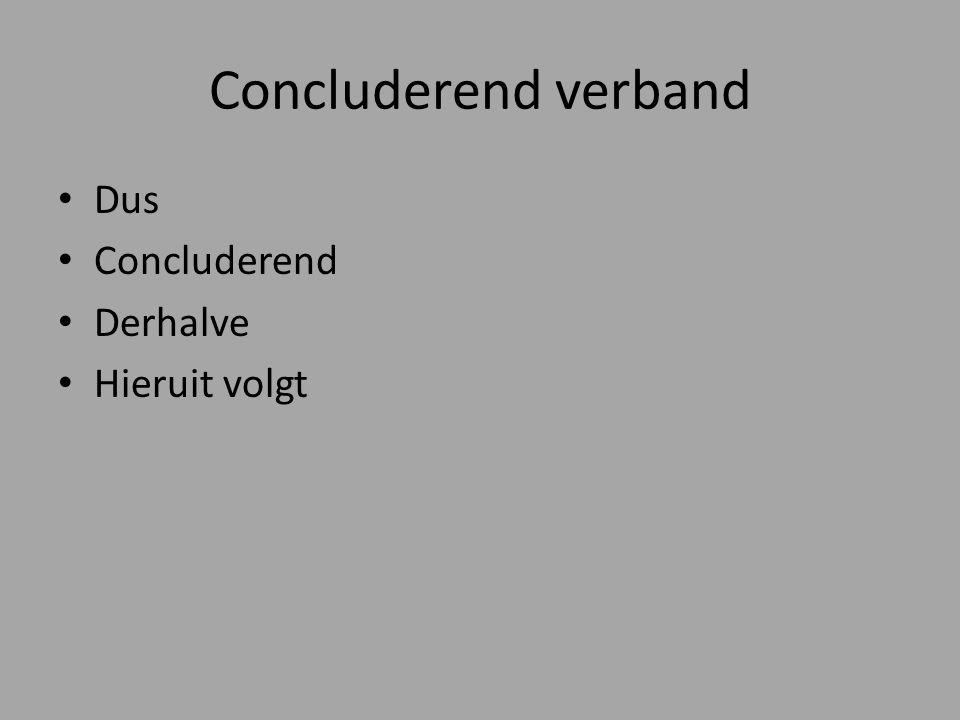 Samenvattend verband KortomSamenvattend Om kort te gaanAlles bij elkaar Al met alMet andere woorden