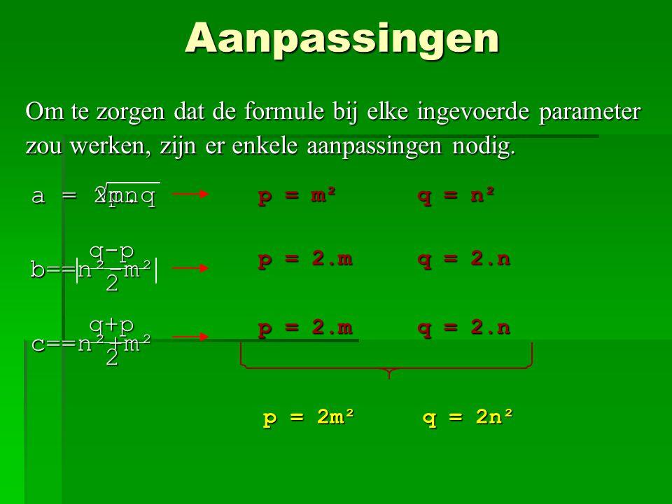 2.q 2 2 a² = p.q a² = p.q a = √p.q p.q = (q-b-b).(q-b+b) p.q = (q-2b).q Algemene Formule a² + b² = c² a² + b² = c² a² = c² - b² a² = c² - b² a² = (c-b).(c+b) a² = (c-b).(c+b) p= c-b q= c+b p= c-b q= c+b p.q = (c-b).(c+b) * c=q-b q – p = 2.b q – p = 2.b b = q-p 2 * * c = q - b c = q - b c = - c = - q – p * * c = q + p 2