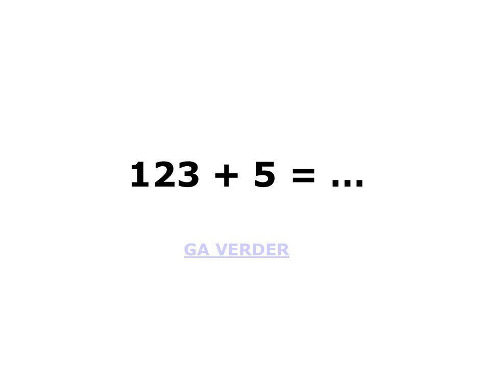 GA VERDER 123 + 5 = …