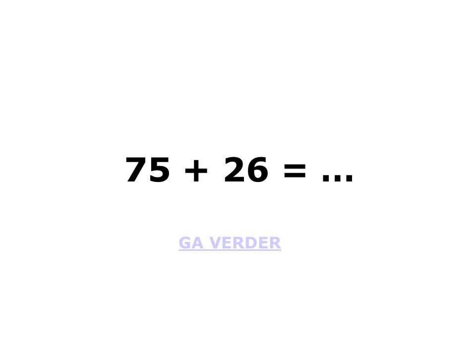 GA VERDER 75 + 26 = …