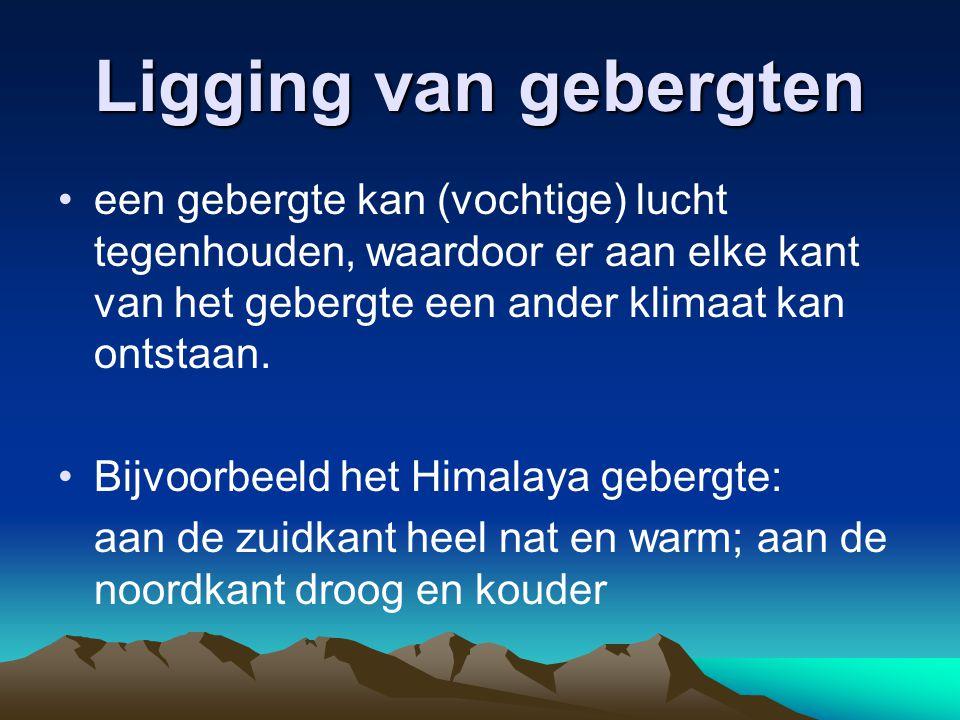Ligging van gebergten een gebergte kan (vochtige) lucht tegenhouden, waardoor er aan elke kant van het gebergte een ander klimaat kan ontstaan.