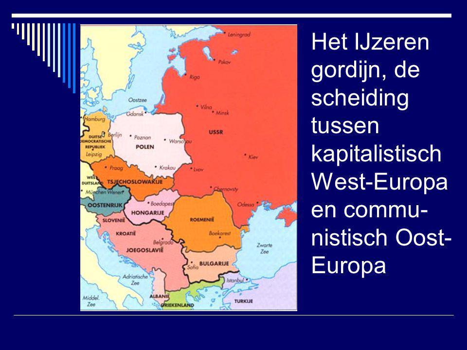 Het IJzeren gordijn, de scheiding tussen kapitalistisch West-Europa en commu- nistisch Oost- Europa