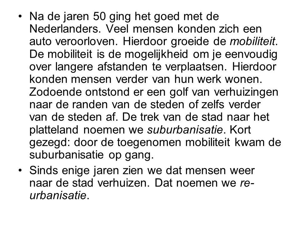Na de jaren 50 ging het goed met de Nederlanders. Veel mensen konden zich een auto veroorloven. Hierdoor groeide de mobiliteit. De mobiliteit is de mo