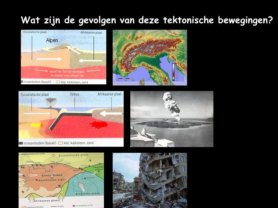 Wat zijn de gevolgen van deze tektonische bewegingen?