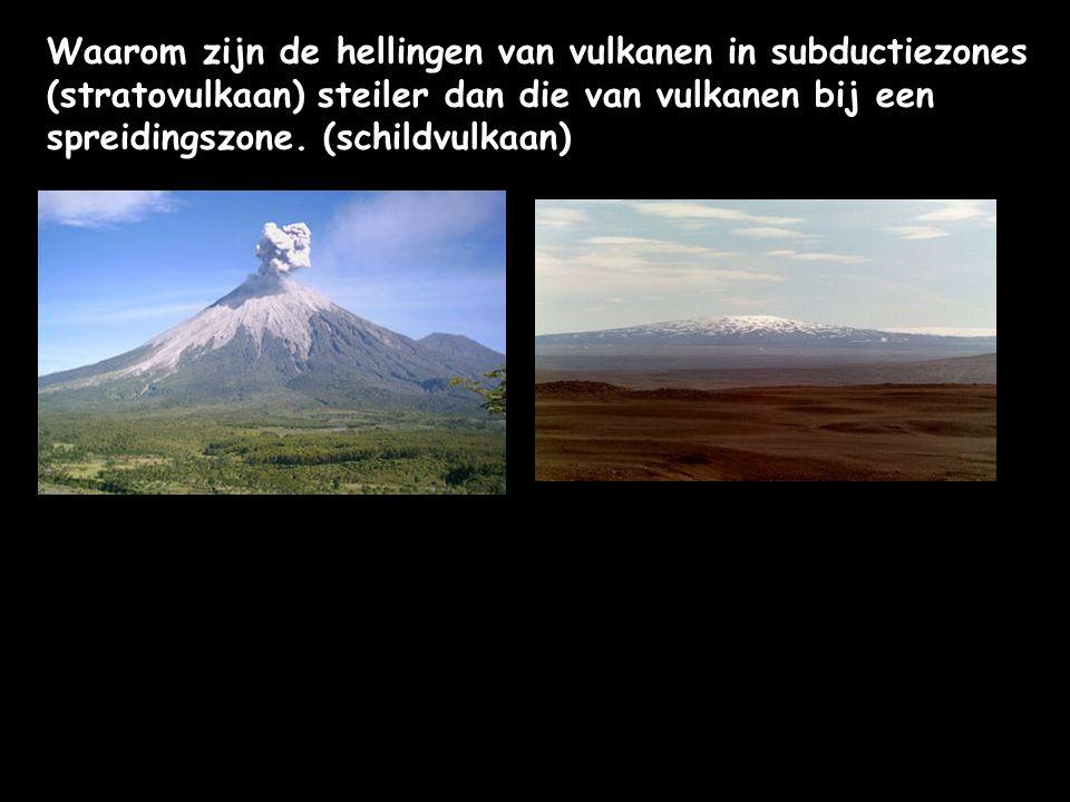 Waarom zijn de hellingen van vulkanen in subductiezones (stratovulkaan) steiler dan die van vulkanen bij een spreidingszone. (schildvulkaan)