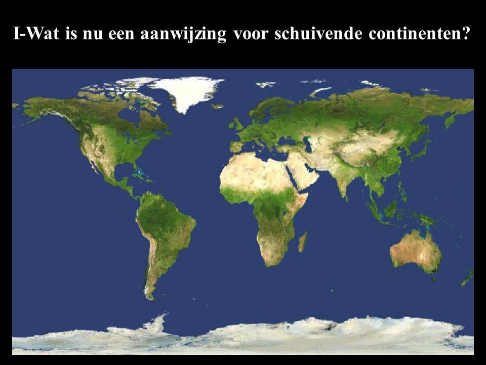 I-Wat is nu een aanwijzing voor schuivende continenten?