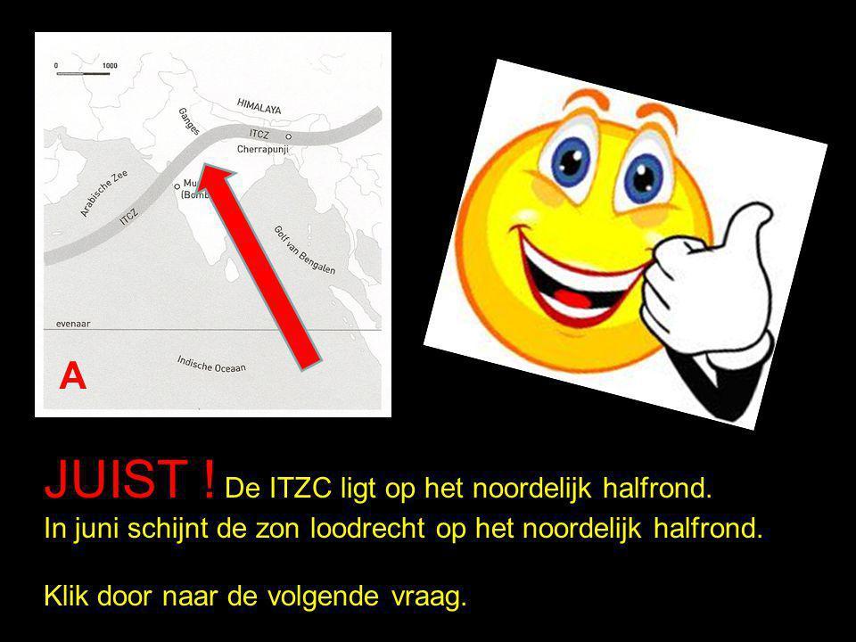 A JUIST ! De ITZC ligt op het noordelijk halfrond. In juni schijnt de zon loodrecht op het noordelijk halfrond. Klik door naar de volgende vraag.
