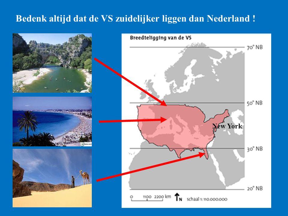 Bedenk altijd dat de VS zuidelijker liggen dan Nederland ! New York