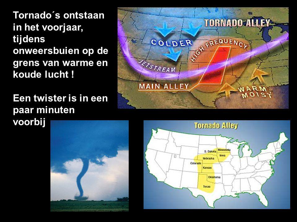 Tornado´s ontstaan in het voorjaar, tijdens onweersbuien op de grens van warme en koude lucht ! Een twister is in een paar minuten voorbij