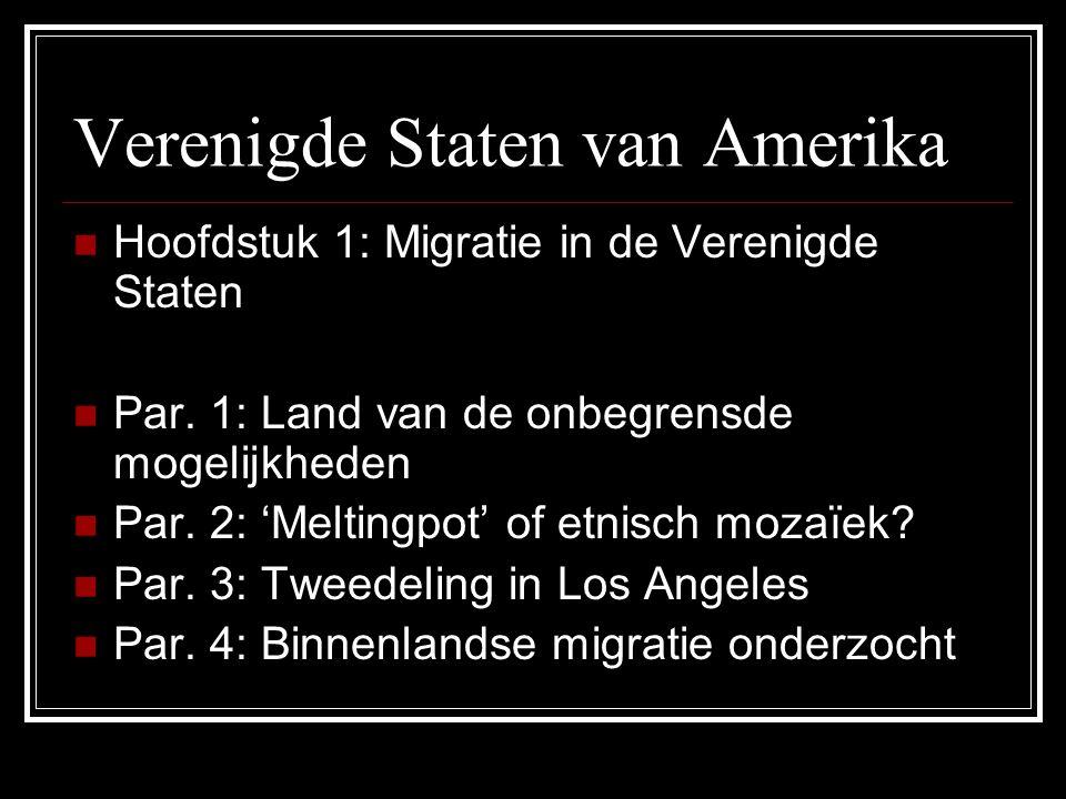 Verenigde Staten van Amerika Hoofdstuk 1: Migratie in de Verenigde Staten Par.