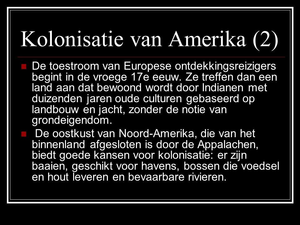 Kolonisatie van Amerika (2) De toestroom van Europese ontdekkingsreizigers begint in de vroege 17e eeuw.