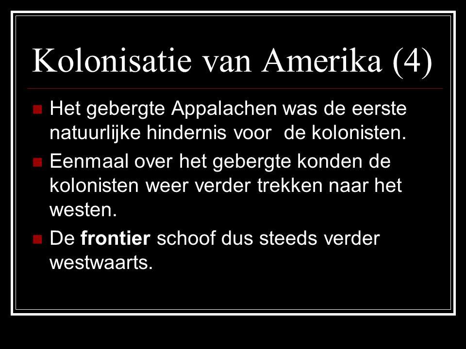 Kolonisatie van Amerika (4) Het gebergte Appalachen was de eerste natuurlijke hindernis voor de kolonisten.