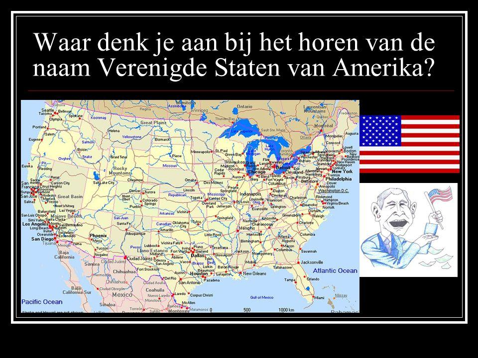 Waar denk je aan bij het horen van de naam Verenigde Staten van Amerika?