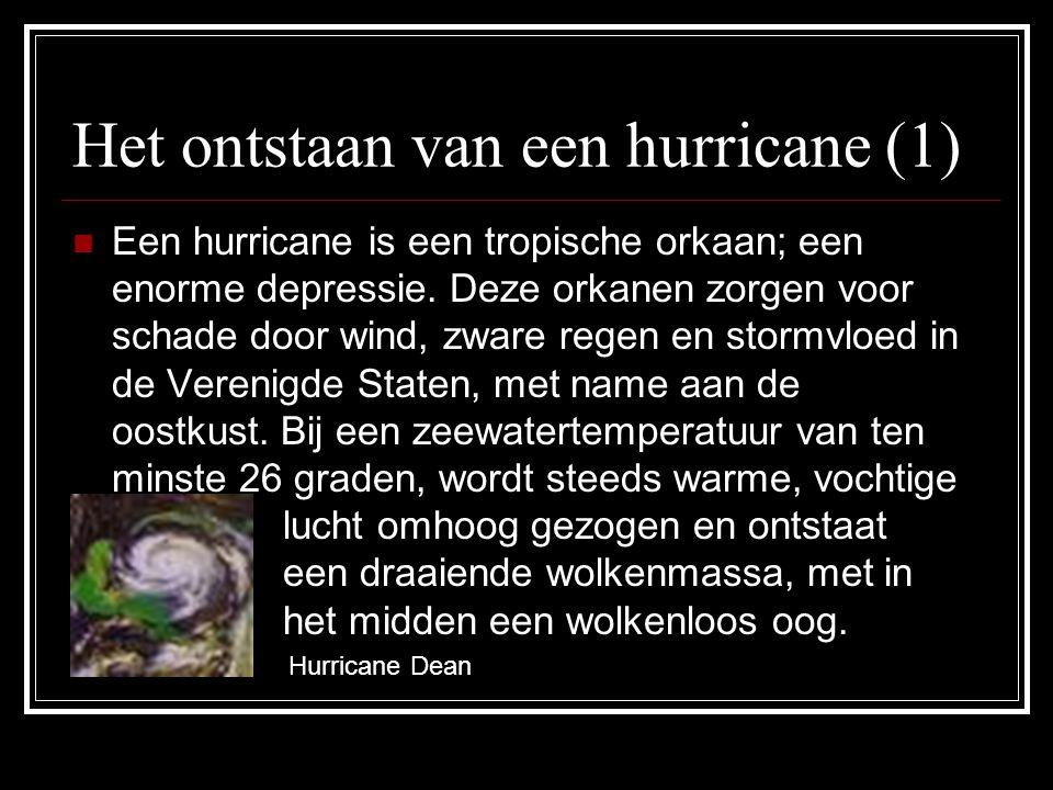 Het ontstaan van een hurricane (1) Een hurricane is een tropische orkaan; een enorme depressie.