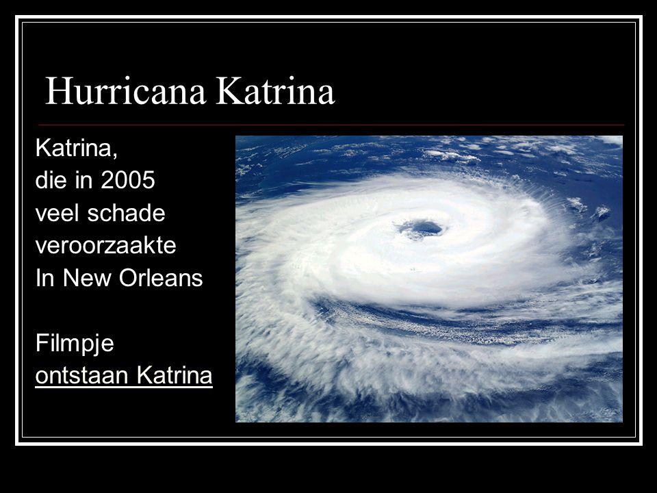 Hurricana Katrina Katrina, die in 2005 veel schade veroorzaakte In New Orleans Filmpje ontstaan Katrina