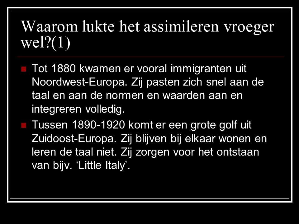 Waarom lukte het assimileren vroeger wel?(1) Tot 1880 kwamen er vooral immigranten uit Noordwest-Europa.