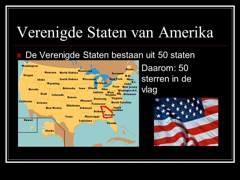 Verenigde Staten van Amerika De Verenigde Staten bestaan uit 50 staten Daarom: 50 sterren in de vlag