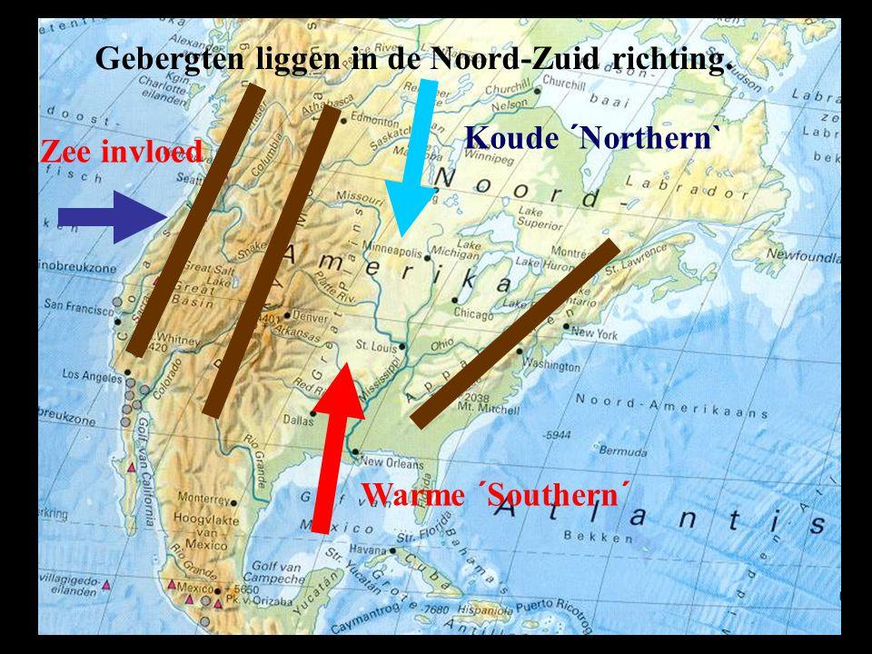 Gebergten liggen in de Noord-Zuid richting. Zee invloed Koude ´Northern` Warme ´Southern´