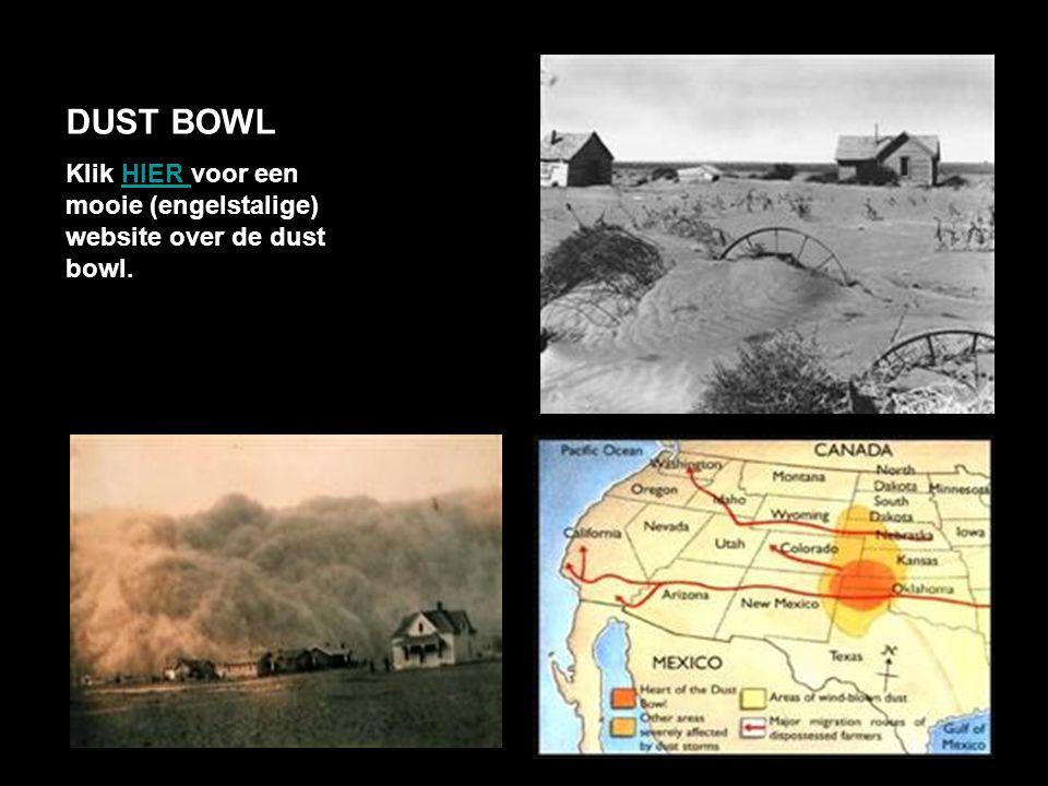 DUST BOWL Klik HIER voor een mooie (engelstalige) website over de dust bowl.HIER