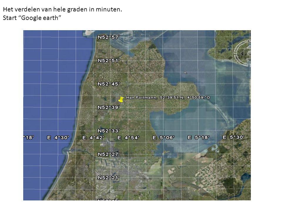 """Het verdelen van hele graden in minuten. Start """"Google earth"""""""