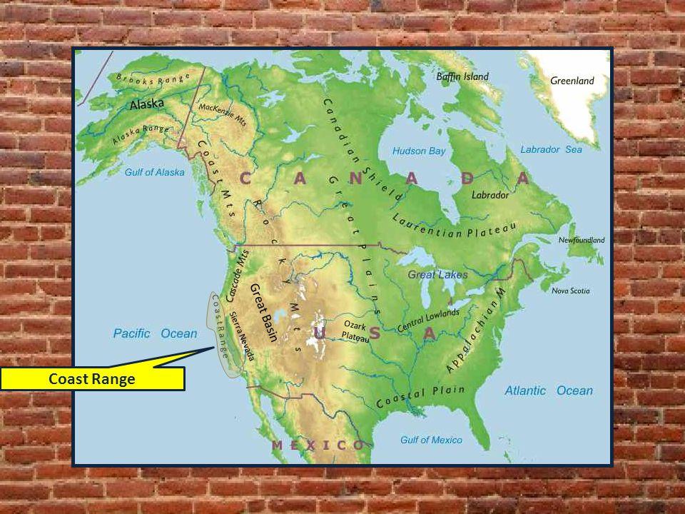 Sierra Nevada C o a s t R a n g e Ozark Plateau Alaska Great Basin Coast Range