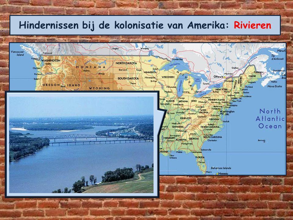 Hindernissen bij de kolonisatie van Amerika: Rivieren De kolonisten die met huifkarren naar het westen trokken hadden grote moeite met het oversteken