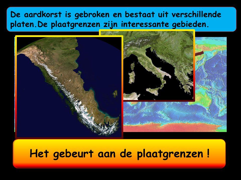 De aardkorst is gebroken en bestaat uit verschillende platen.De plaatgrenzen zijn interessante gebieden. Gebergten ontstaan waar platen naar elkaar to