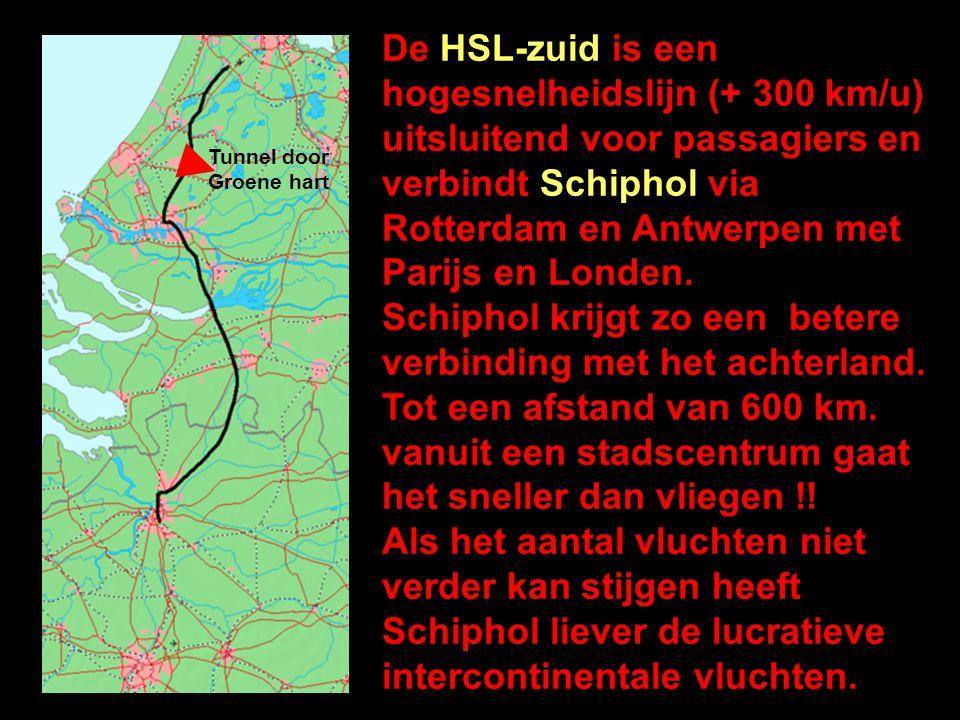 De HSL-zuid is een hogesnelheidslijn (+ 300 km/u) uitsluitend voor passagiers en verbindt Schiphol via Rotterdam en Antwerpen met Parijs en Londen.