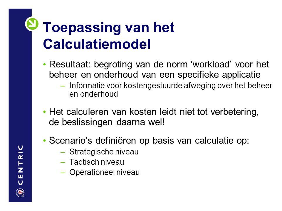 Toepassing van het Calculatiemodel Resultaat: begroting van de norm 'workload' voor het beheer en onderhoud van een specifieke applicatie –Informatie