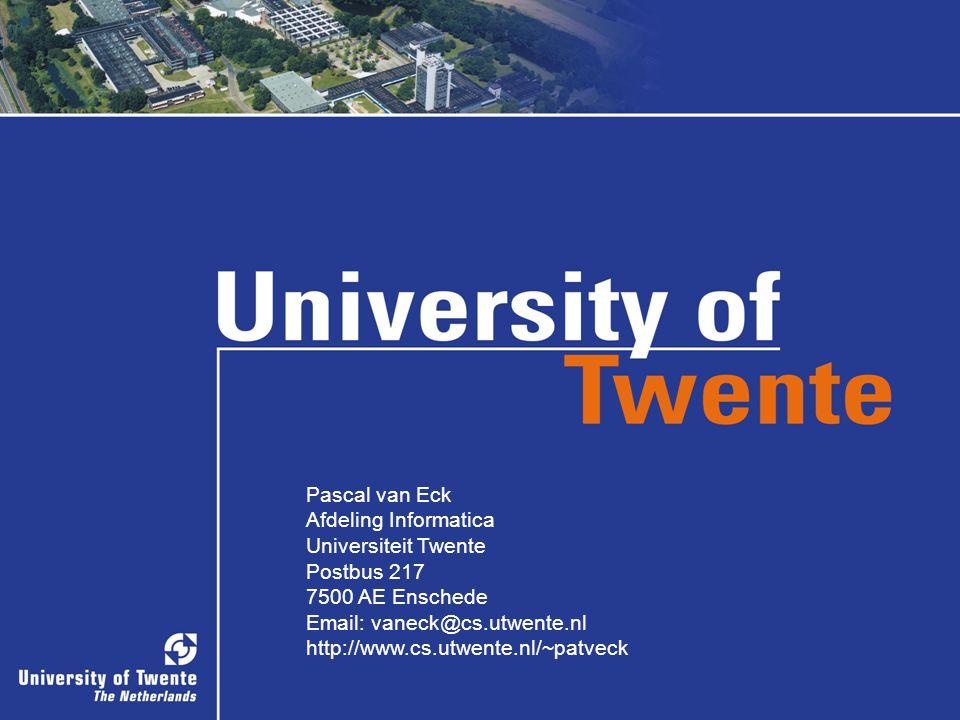 33/32 Pascal van Eck Afdeling Informatica Universiteit Twente Postbus 217 7500 AE Enschede Email: vaneck@cs.utwente.nl http://www.cs.utwente.nl/~patveck