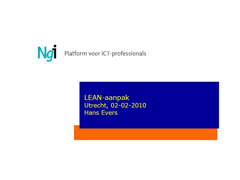 LEAN-aanpak Utrecht, 02-02-2010 Hans Evers