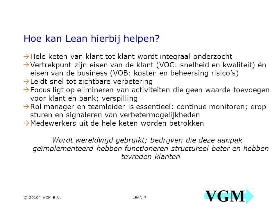 LEAN 18 18 © 2010* VGM B.V.