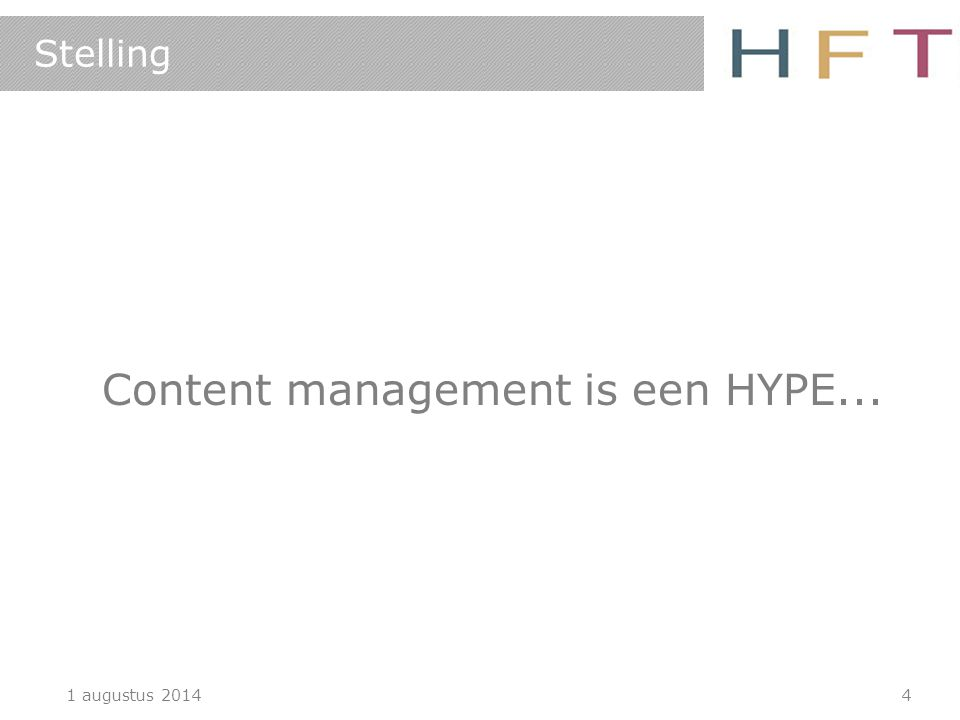 Stelling Content management is een HYPE... 1 augustus 20144
