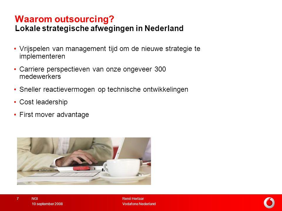 René Herlaar Vodafone Nederland10 september 2008 NGI7 Waarom outsourcing.